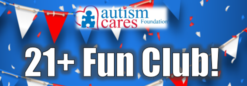 21+ Fun Club @ Autism Cares Foundation Resources Center | Southampton | Pennsylvania | United States
