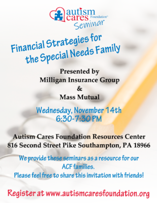 Seminar: Financial Strategies for the Special Needs Family @ Autism Cares Foundation Resources Center   Southampton   Pennsylvania   United States