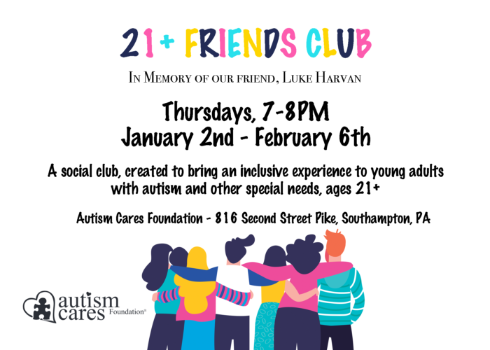 21+ Friends Club - Jan/Feb @ Autism Cares Foundation